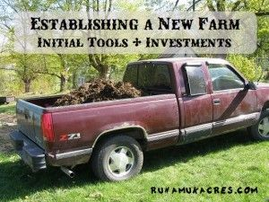 Establishing a new farm: tools & investments--from the Runamuk Acres Farm & Apiary in Maine