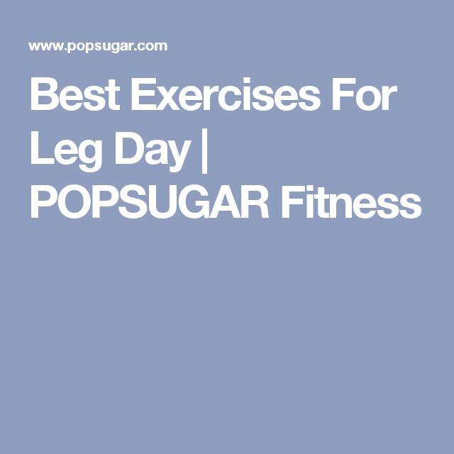 Best Exercises For Leg Day | POPSUGAR Fitness