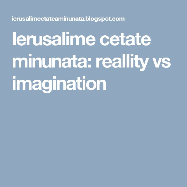 Ierusalime cetate minunata: reallity vs imagination