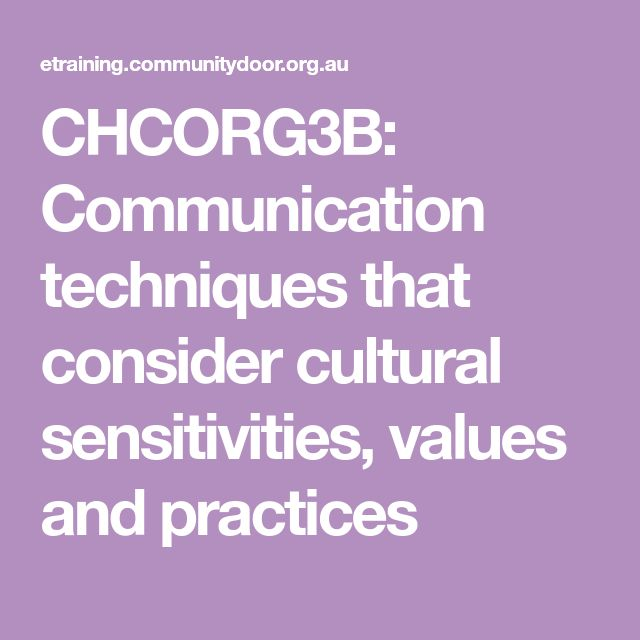 Communication techniques that consider cultural sensitivities, values and practices.