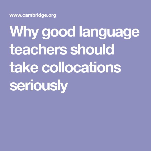 Why good language teachers should take collocations seriously