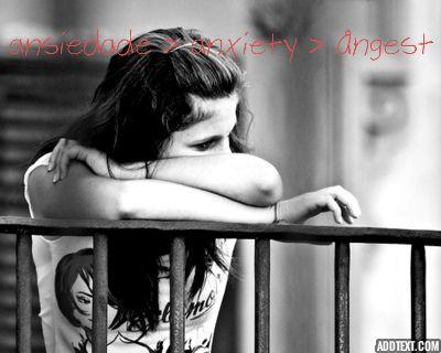 ansiedade > anxiety > ångest