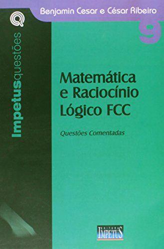 Nova -  Matematica e Raciocinio Logico Fcc: Questoes Comentadas - Vol. 9 - Colecao Impetus Questoes  #apostilas