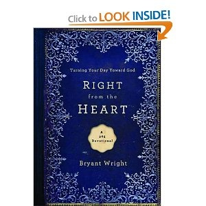 Right From the Heart: Turning Your Day Toward God by Bryant Wright