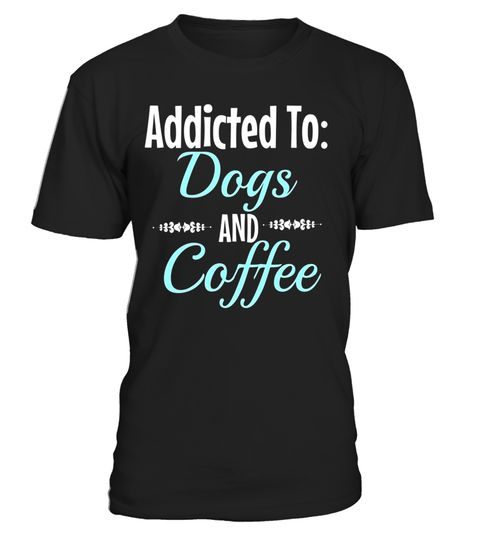 """# Addicted To: Dogs And Coffee T-Shirt .  Special Offer, not available in shops      Comes in a variety of styles and colours      Buy yours now before it is too late!      Secured payment via Visa / Mastercard / Amex / PayPal      How to place an order            Choose the model from the drop-down menu      Click on """"Buy it now""""      Choose the size and the quantity      Add your delivery address and bank details      And that's it!      Tags: This cute Dog tee shirt is perfect for Summer…"""