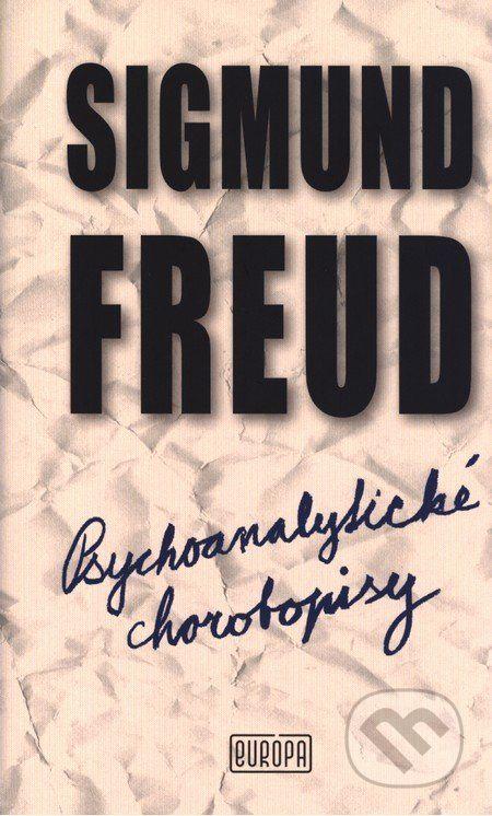 Psychoanalytické chorobopisy (Sigmund Freud)