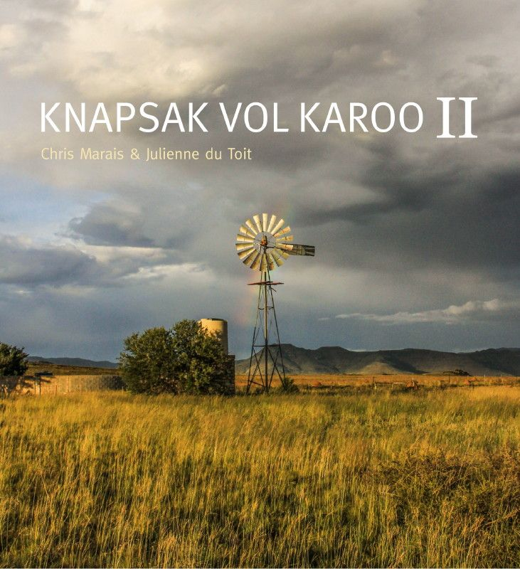 The sequel to Knapsak vol Karoo - the journey continues in Afrikaans. Available from www.karoospace.co.za