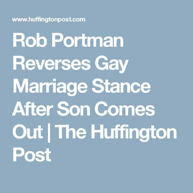 Rob Portman Reverses Gay Marriage Stance After Son Comes Out | The Huffington Post