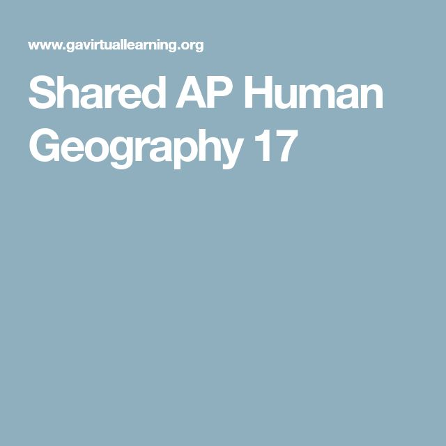 Shared AP Human Geography 17