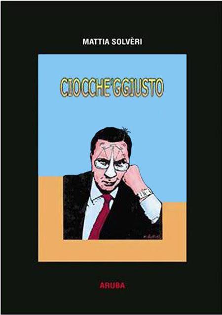 TOGHE LUCANE: Ciocchéggiusto - Il nuovo libro di Mattia Solvéri ...