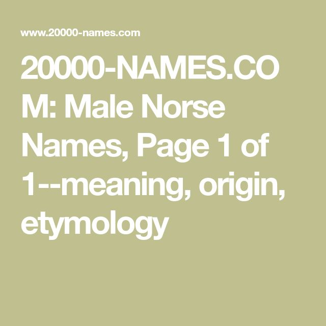 20000-NAMES.COM: Male Norse Names, Page 1 of 1--meaning, origin, etymology