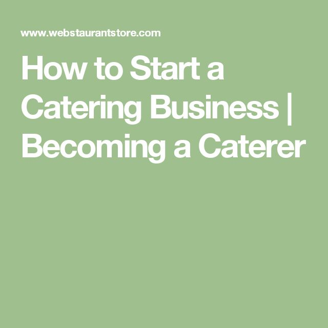 How to Start a Catering Business | Becoming a Caterer