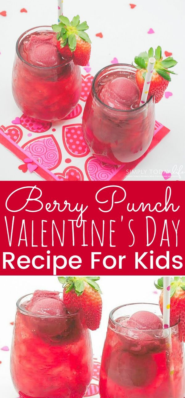 Berry Punch Valentine S Day Recipe For Kids In 2020 Berry Punch Halloween Food Appetizers Valentine S Day Recipes