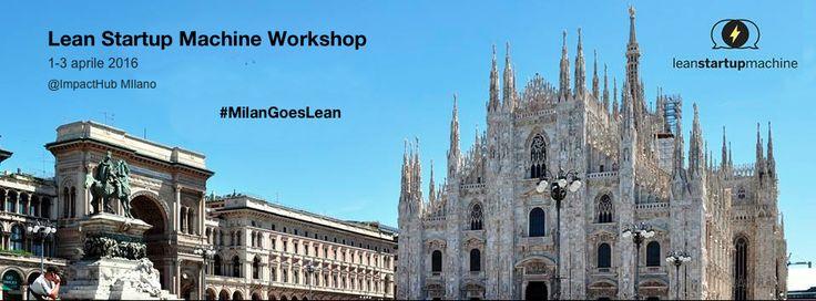 I primi tre giorni di aprile si svolgerà a Milano il workshop Lean Startup Machine, presso la sede di Impact Hub.