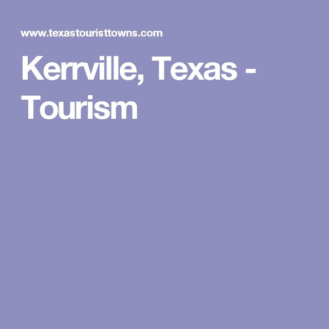 Kerrville, Texas - Tourism