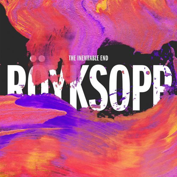 Royksopp – The Inevitable End