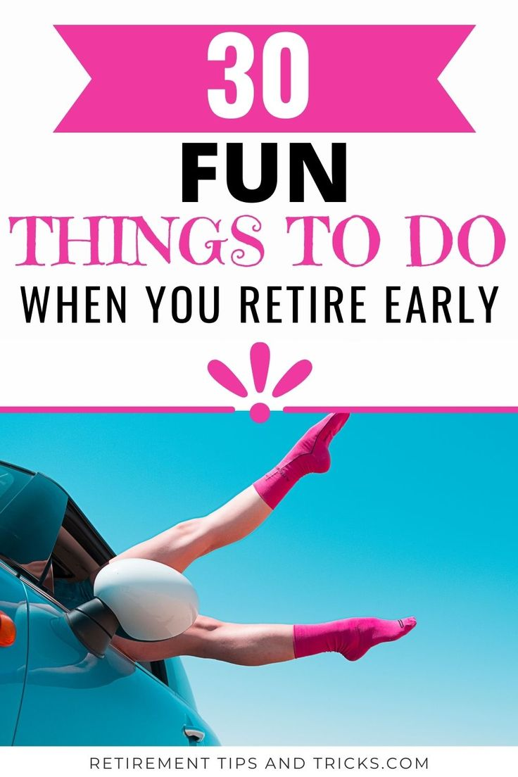 Fun Things To Do When You Retire Early in 20   Early retirement ...