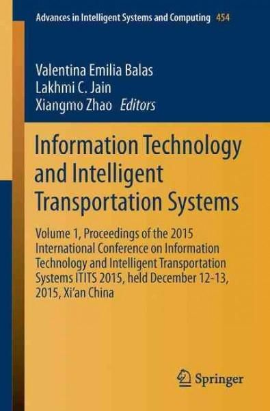 Information Technology and Intelligent Transportation Systems: Proceedings of the 2015 International Conference o...