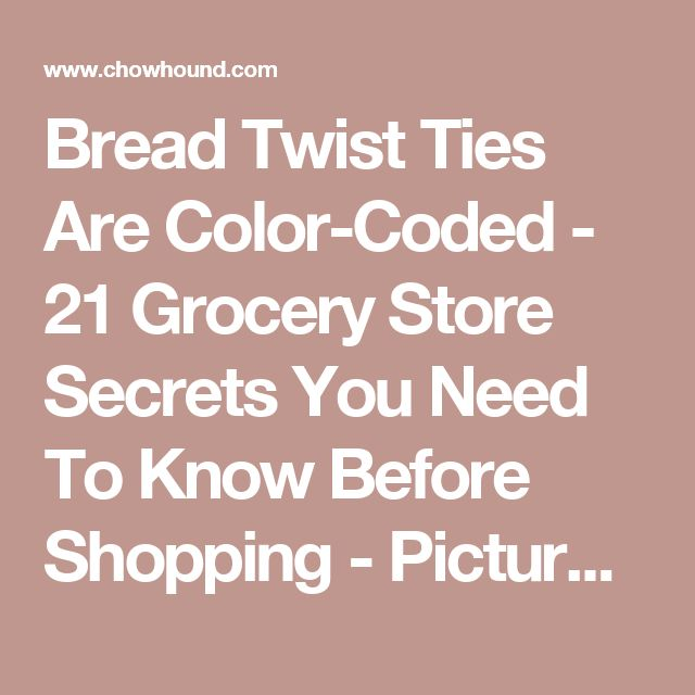Bread Twist Ties Are Color-Coded - 21 Grocery Store Secrets You Need To Know Before Shopping - Pictures - Chowhound