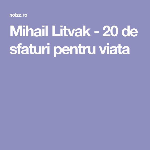 Mihail Litvak - 20 de sfaturi pentru viata