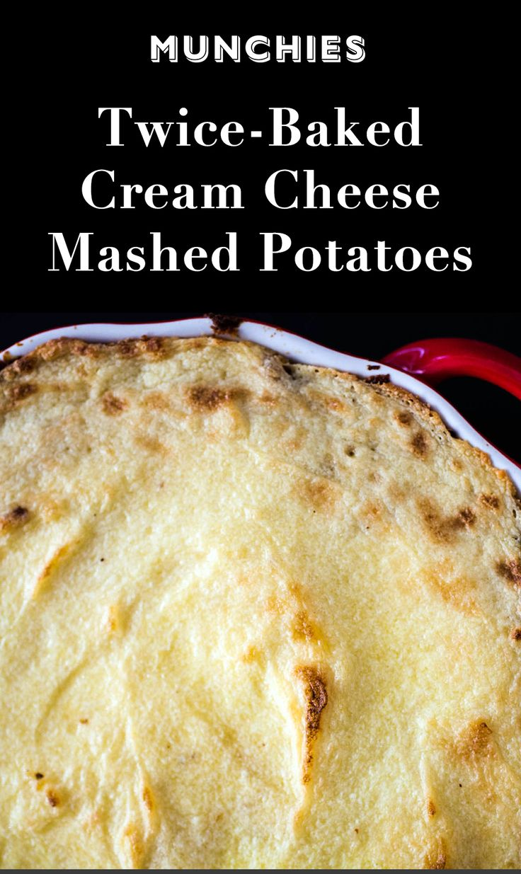 Twice-Baked Cream Cheese Mashed Potatoes: These are the creamiest mashed potatoes you'll ever make.