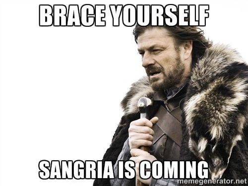 Brace yourself sangria is coming - Brace yourself | Meme Generator