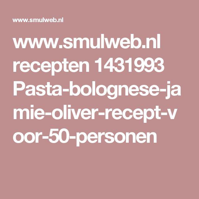 www.smulweb.nl recepten 1431993 Pasta-bolognese-jamie-oliver-recept-voor-50-personen
