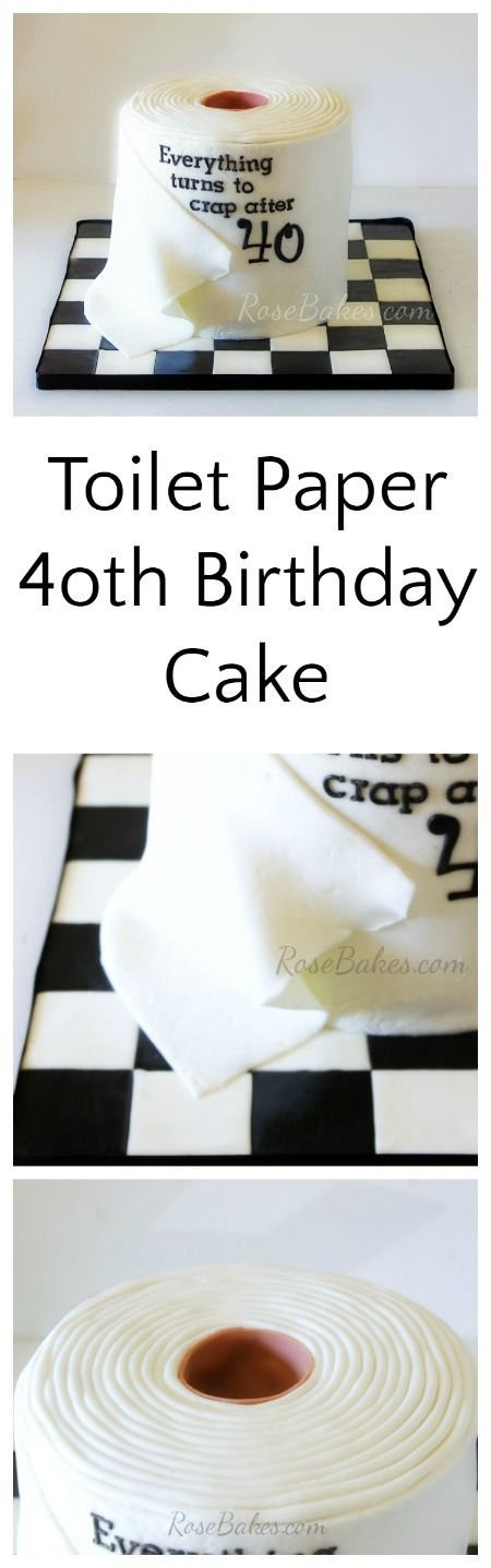 40th Birthday Cake Roll of Toilet Paper Everything turns to Crap after 40 Rose Bakes