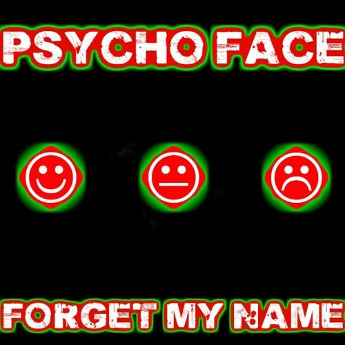 Forget My Name by Psycho Face #music