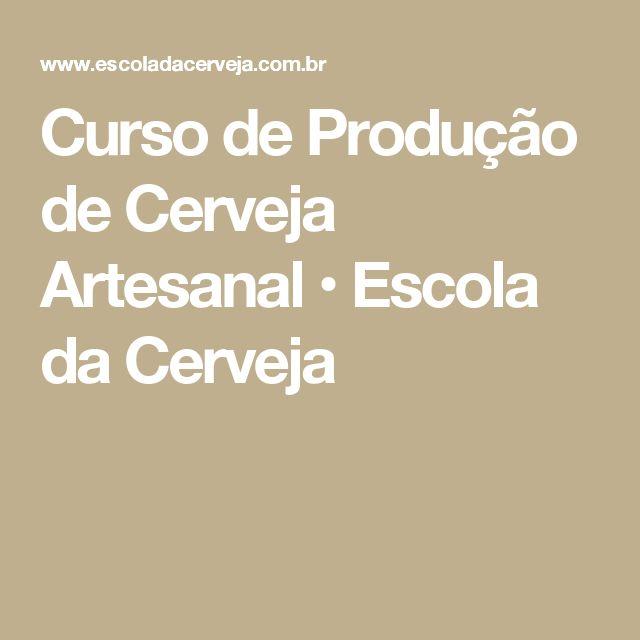 Curso de Produção de Cerveja Artesanal • Escola da Cerveja