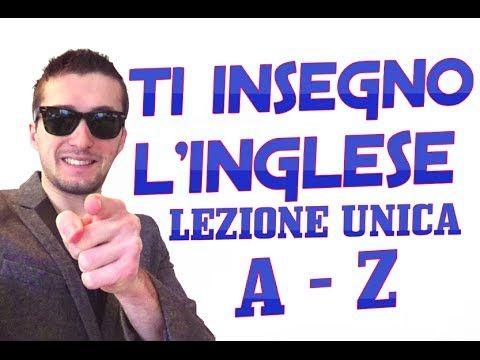 PRONUNCIA INGLESE DALLA A ALLA Z - LEZIONE UNICA - MIGLIOR CORSO INGLESE ONLINE - YouTube