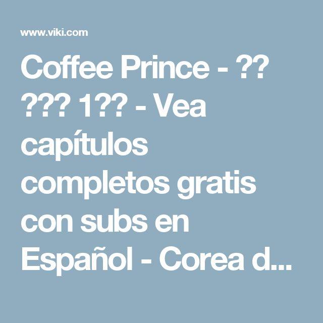 Coffee Prince - 커피 프린스 1호점 - Vea capítulos completos gratis con subs en Español - Corea del Sur - Series de TV - Viki