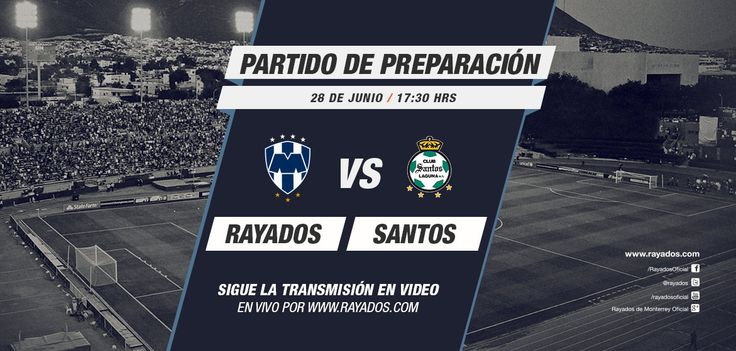 Hoy #Rayados vs. #ClubSantos a las 17:30hrs. Sigue la transmisión en video en vivo por: http://www.rayados.com