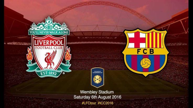 Ливерпуль- Барселона 06.08.2016 в 19:15 (МСК). Международный Кубок Чемпи...