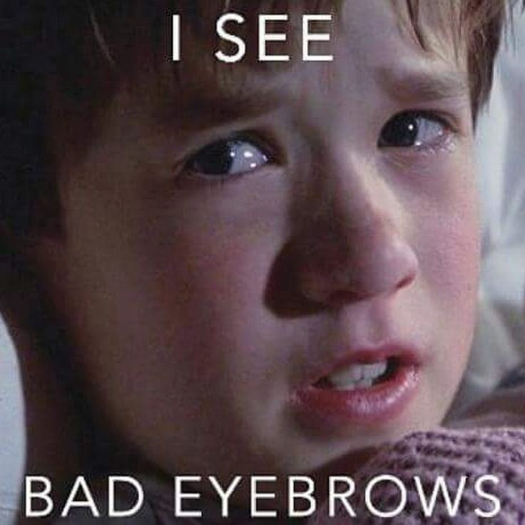 Bad Eyebrows Meme Best Eyebrow For You - 28 hilarious eyebrow fails