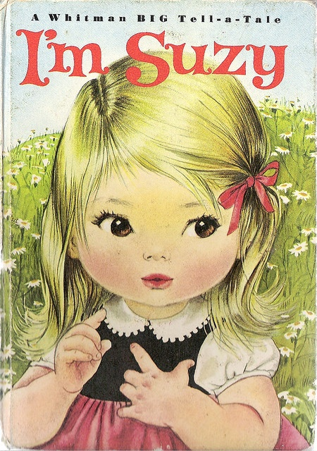 i'm suzy by dorotha ruthstrom  BIG tell-a-tales, 1966, whitman publishing co, wisconsin  lithographed edition  illustrated by alice schlesinger     Claim Your Life!