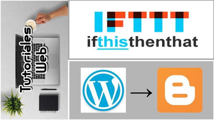 IFTTT 2017 - Publicar automáticamente de Wordpress a Blogger (español)