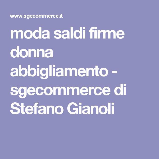 moda saldi firme donna abbigliamento - sgecommerce di Stefano Gianoli