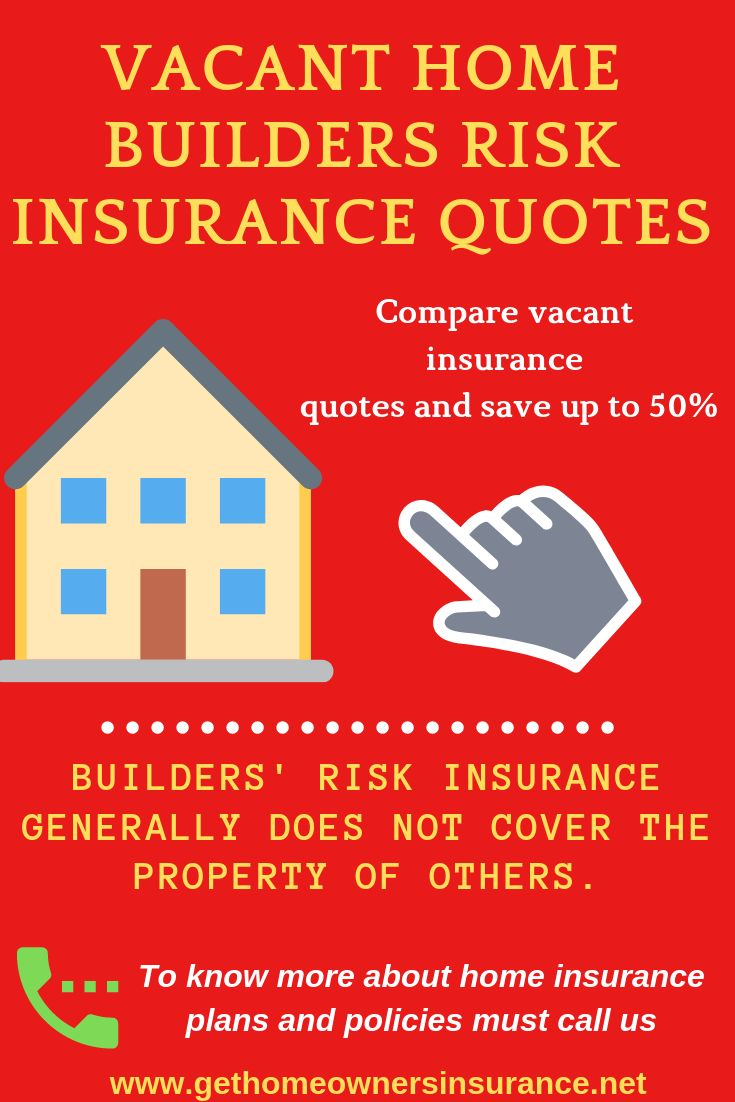 VACANT HOME BUILDERS RISK INSURANCE QUOTES Risk Insurance