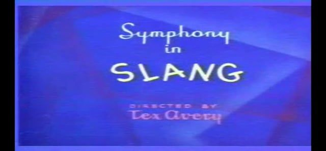 """Tex Avery, 1951. GREAT for teaching idioms! Full version of """"A Symphony in Slang"""""""