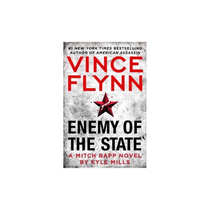 Enemy of the State (Hardcover) (Vince Flynn & Kyle Mills)