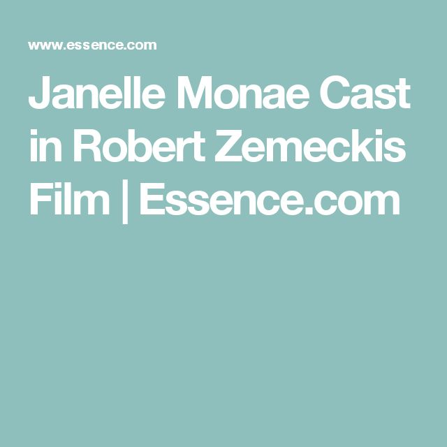 Janelle Monae Cast in Robert Zemeckis Film | Essence.com