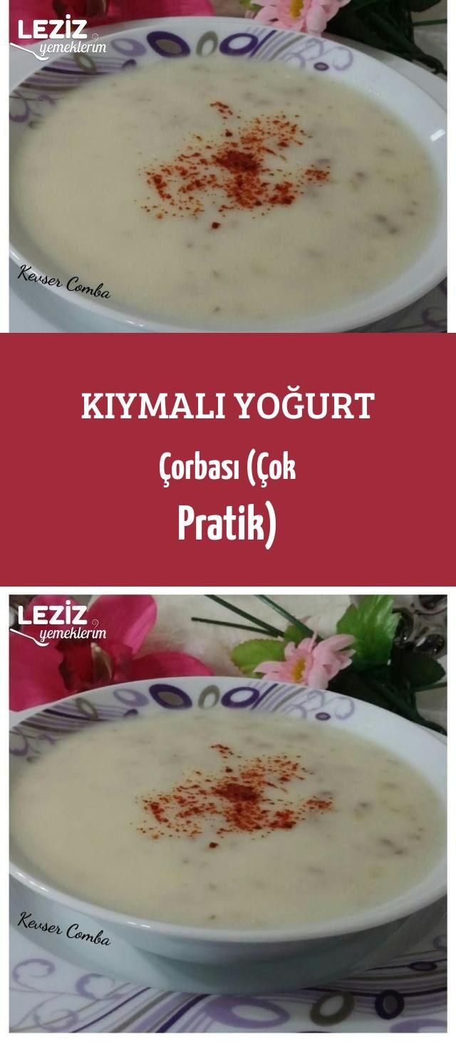 Kiymali Yogurt Corbasi Cok Pratik Leziz Yemeklerim Yemek Tarifi Yemek Leziz Yemek Yemek Tarifleri