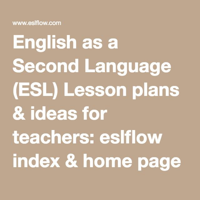 English as a Second Language (ESL) Lesson plans & ideas for teachers: eslflow index & home page