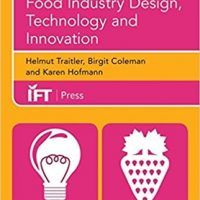 Food Industry Design, Technology and Innovation (Institute of Food Technologists Series) by Helmut Traitler, PDF 1118733266, topcookbox.com