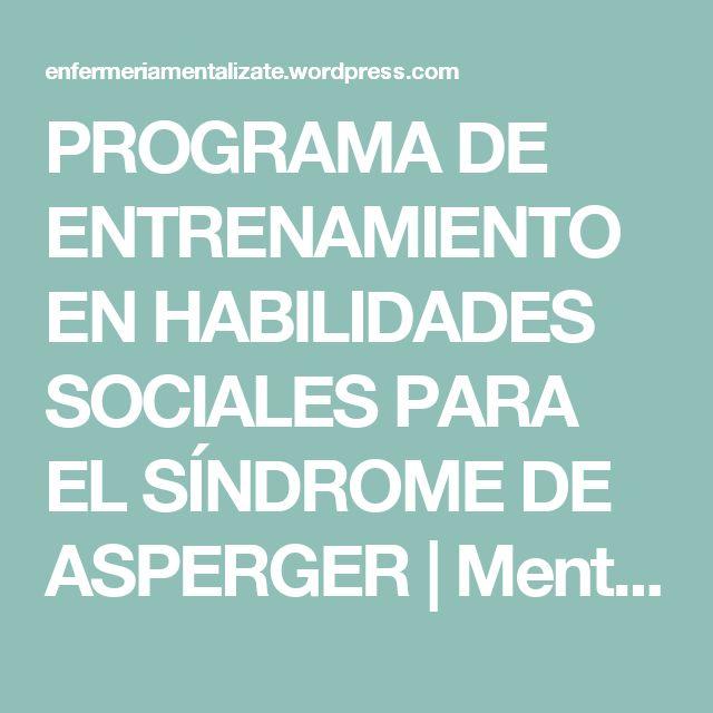 PROGRAMA DE ENTRENAMIENTO EN HABILIDADES SOCIALES PARA EL SÍNDROME DE ASPERGER | Mentalízate