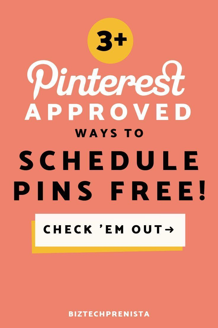 SCHEDULE PINS FREE in 2019! 3+ Pinterest Approved Schedulers