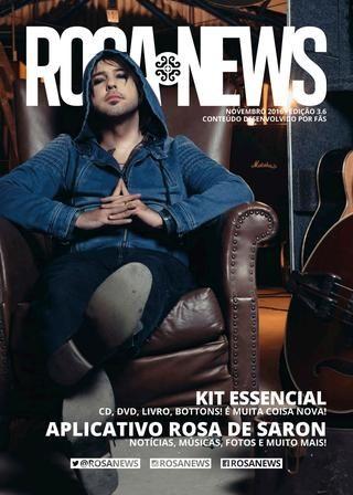 Revista Rosa News - Edição 3.6  Rosa News é uma publicação 100% produzida pelos fãs da banda Rosa de Saron, sem interferência ou participação direta da banda, contando apenas com a divulgação da mesma. Divirta-se !!!