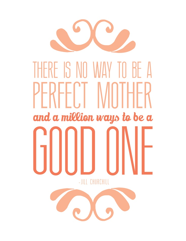 perfect mother printable quote great reminder for all of