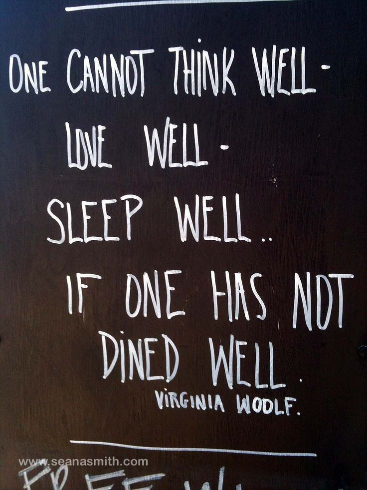 """""""One cannot think well, love well, sleep well..if one has not dined well"""" -Virginia Woolf #quoteoftheday #truth #virginiawoolf"""